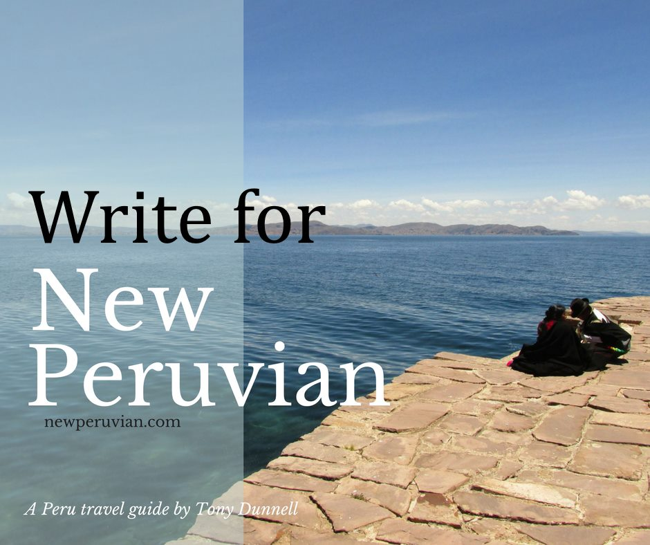 Write about Peru, guest posts for New Peruvian